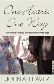 One Heart One Way  -     By: John A. Feaver