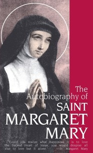 The Autobiography of St. Margaret Mary Alacoque  -     Translated By: Sisters of the Visitation     By: Margaret M. Alacoque