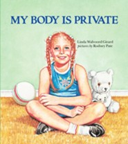 My Body Is Private  -     By: Linda Walvoord Girard     Illustrated By: Rodney S. Pate