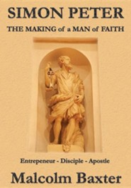 Simon Peter: The Making of a Man of Faith  -     By: Malcolm Baxter