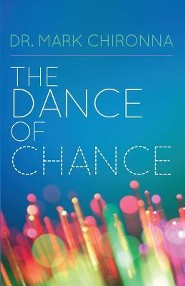 The Dance of Chance  -     By: Mark J. Chironna