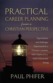 Practical Career Planning from a Christian Perspective  -     By: Paul Phifer