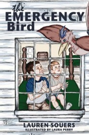 The Emergency Bird  -     By: Lauren Souers     Illustrated By: Perry Laura
