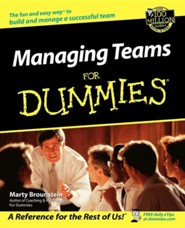 Managing Teams for Dummies  -     By: Marty Brounstein     Illustrated By: Rich Tennant
