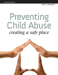 Preventing Child Abuse: Creating a Safe Place, Edition 0004Revised  -     By: Beth Swagman