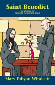 Saint Benedict  -     By: Mary F. Windeatt