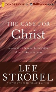 The Case for Christ: A Journalist's Personal Investigation of the Evidence for Jesus - unabridged audiobook on CD