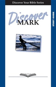 Discover Mark, Study Guide   -     By: Edith Bajema