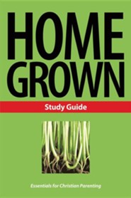 Home Grown: Essentials for Christian ParentingStudy Guide Edition  -     By: Patricia L. Nederveld