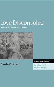 Love Disconsoled  -     By: Timothy P. Jackson