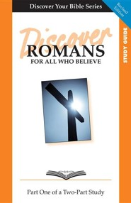 Discover Romans Part 1 Study Guide: For All Who Believe