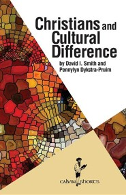 Christians and Cultural Difference  -     By: David I. Smith, Pennylyn Dykstra-Pruim