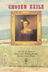 Chosen Exile: The Life and Times of Septima Sexta Middleton Rutledge, American Cultural Pioneer  -     By: Genon Hickerson Neblett, Mary Bray Wheeler