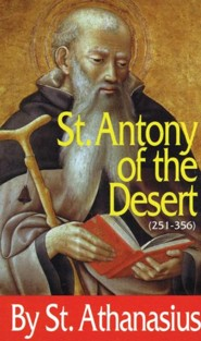 St. Antony of the Desert  -     By: Saint Athanasius