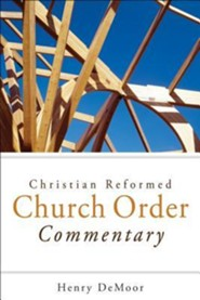 Christian Reformed Church Order Commentary  -     By: Henry DeMoor