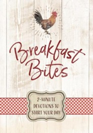 Breakfast Bites: 2-Minute Devotions to Start Your Day