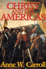 Christ and the Americas  -     By: Anne W. Carroll