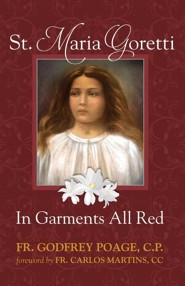 St. Maria Goretti in Garments All Red  -     By: Father Godfrey Poage C.P.