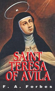 St. Teresa of Avila  -     By: F.A. Forbes