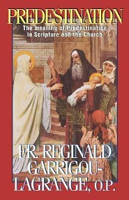 Predestination  -     By: Reginald Garrigou-Lagrange
