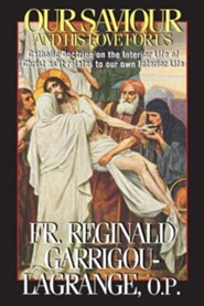 Our Saviour and His Love for Us  -     By: Reginald Garrigou-Lagrange