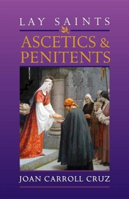 Lay Saints: Ascetics and Penitents