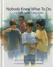 Nobody Knew What to Do: A Story about Bullying  -     By: Becky Ray McCain     Illustrated By: Todd Leonardo