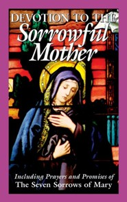 Devotion to the Sorrowful Mother  -     By: Tan Books