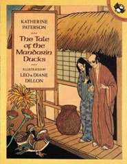 The Tale of the Mandarin Ducks  -     By: Katherine Paterson     Illustrated By: Leo Dillon, Diane Dillon