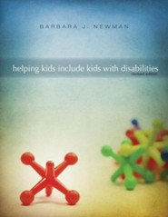 Helping Kids Include Kids with Disabilities Revised Edition  -     By: Barbara J. Newman
