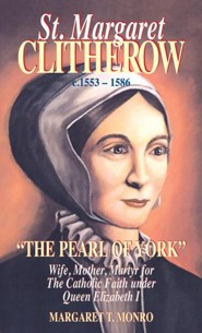 St. Margaret Clitherow  -     By: Margaret Monro