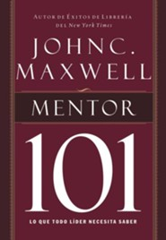Mentor 101 mentoring 101 spanish edition ebook john c paperback spanish book fandeluxe Image collections