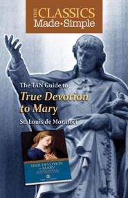The TAN Guide to True Devotion to Mary  -     By: St Louis De Montfort
