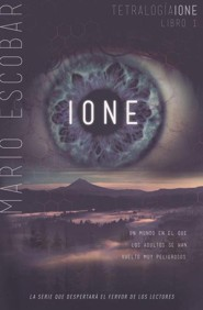 Ione, Ione Saga Series #1   -     By: Mario Escobar