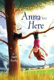 Anna Was Here  -     By: Jane Kurtz