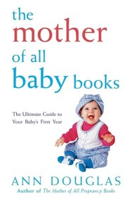 The Mother of All Baby Books  -     By: Ann Douglas