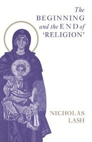 The Beginning and the End of Religion  -     By: Nicholas Lash