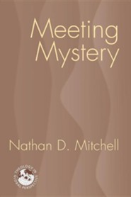 Meeting Mystery: Liturgy, Worship, Sacraments  -     By: Nathan D. Mitchell