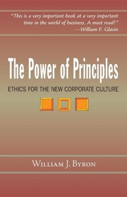 The Power of Principles: Ethics for the New Corporate Culture  -     By: William J. Byron