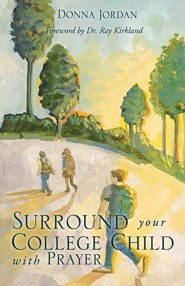 Surround Your College Child with Prayer  -     By: Donna Jordan