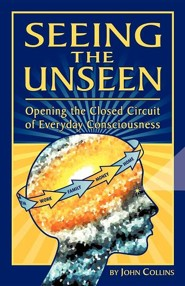 Seeing the Unseen  -     By: John Collins