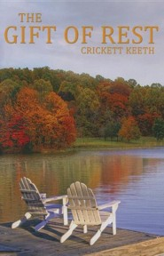 The Gift of Rest  -     By: Crickett Keeth