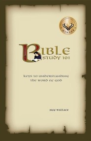 Bible Study 101  -     By: Jeff Wallace