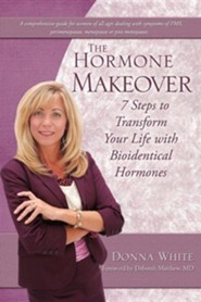 The Hormone Makeover  -     By: Donna White