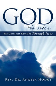 God Is Nice  -     By: Rev., Dr. Angela Hodge