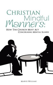 Christian Mindful Manners: How the Church Must ACT Concerning Mental Illness