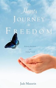 The Heart's Journey to Freedom  -     By: Jade Mazarin