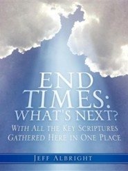 End Times: What's Next?  -     By: Jeff Albright