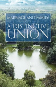 Marriage and Family: A Distinctive Union, Paper  -     By: Janet Akinola