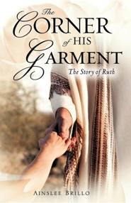 The Corner of His Garment  -     By: Ainslee Brillo